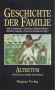 Geschichte der Familie; Teil: Altertum. Vorw. von Claude Lévi-Strauss. Aus dem Franz. von Günter Seib