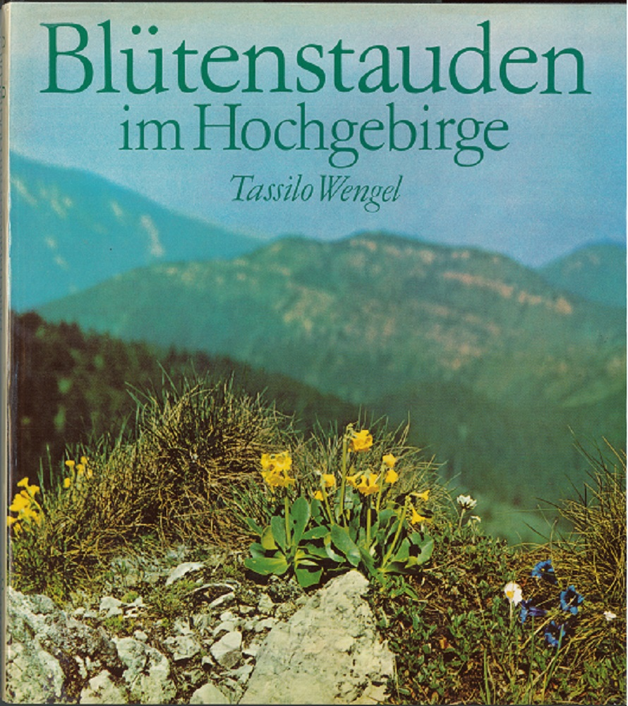 Blütenstauden im Hochgebirge. 1. Auflage.