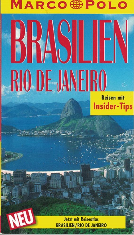 Marco Polo: Brasilien, Rio de Janeiro : Reisen mit Insider-Tips. [jetzt mit Reiseatlas Brasilien/Rio de Janeiro] 5., aktualisierte Auflage