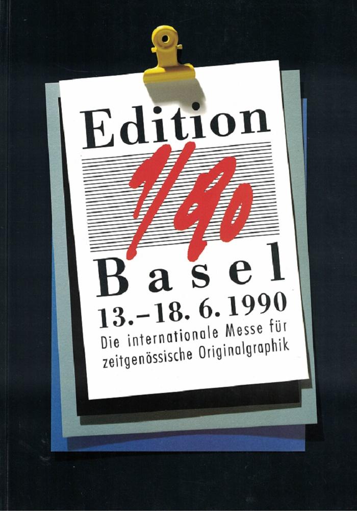 Edition 1/90. Die Internationale Messe für Zeitgenössische Originalgraphik. Basel, 13. - 18. Juni 1990.