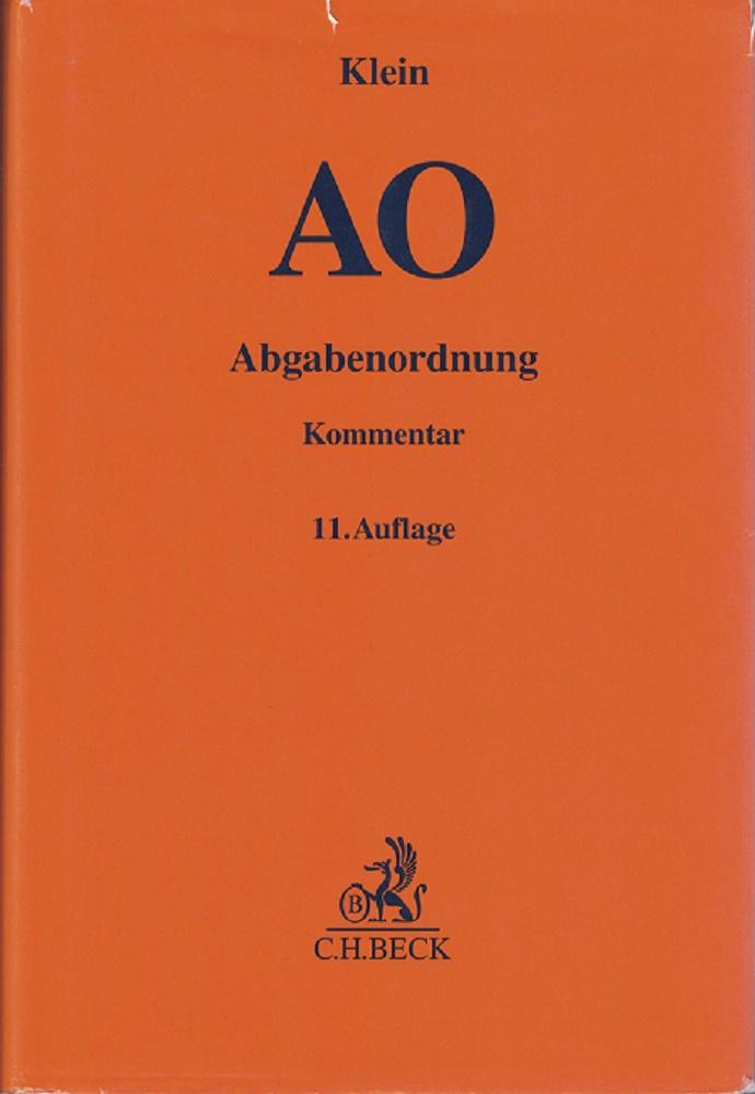 AO. Abgabenordnung - einschließlich Steuerstrafrecht - [Kommentar]. 11., völlig neubearb. Auflage