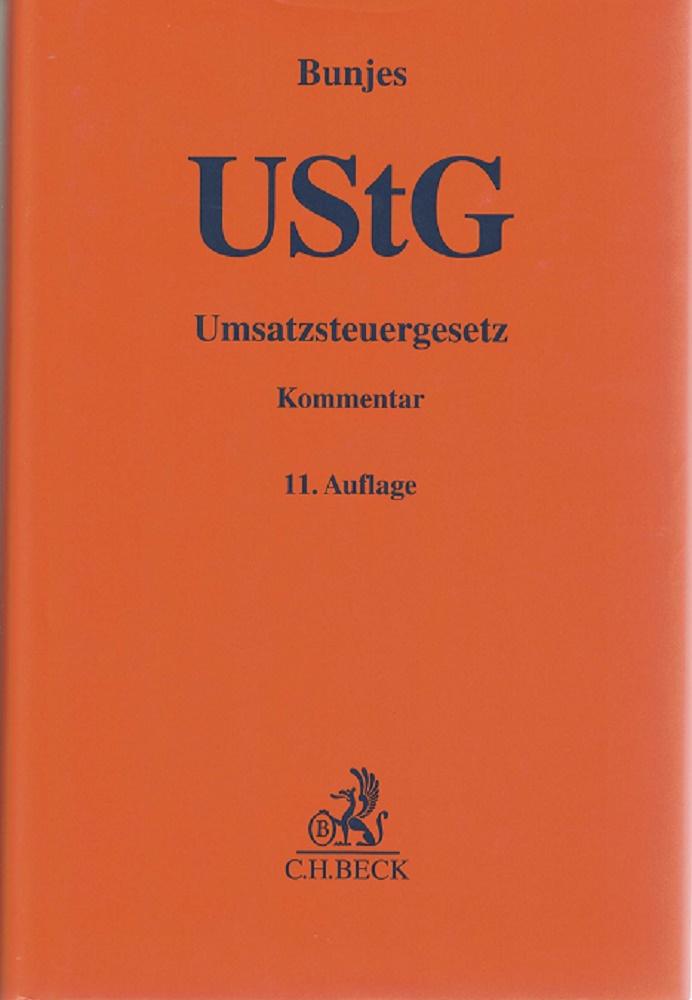 UStG. Umsatzsteuergesetz : [Kommentar]. begr. von Johann Bunjes ; Reinhold Geist. Erl. von Hans-Hermann Heidner u.a. 11., völlig neubearb. Auflage
