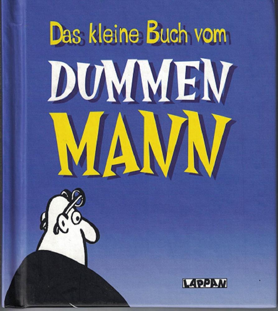 Das kleine Buch vom dummen Mann. [dt. Bearb.: Peter Baumann]