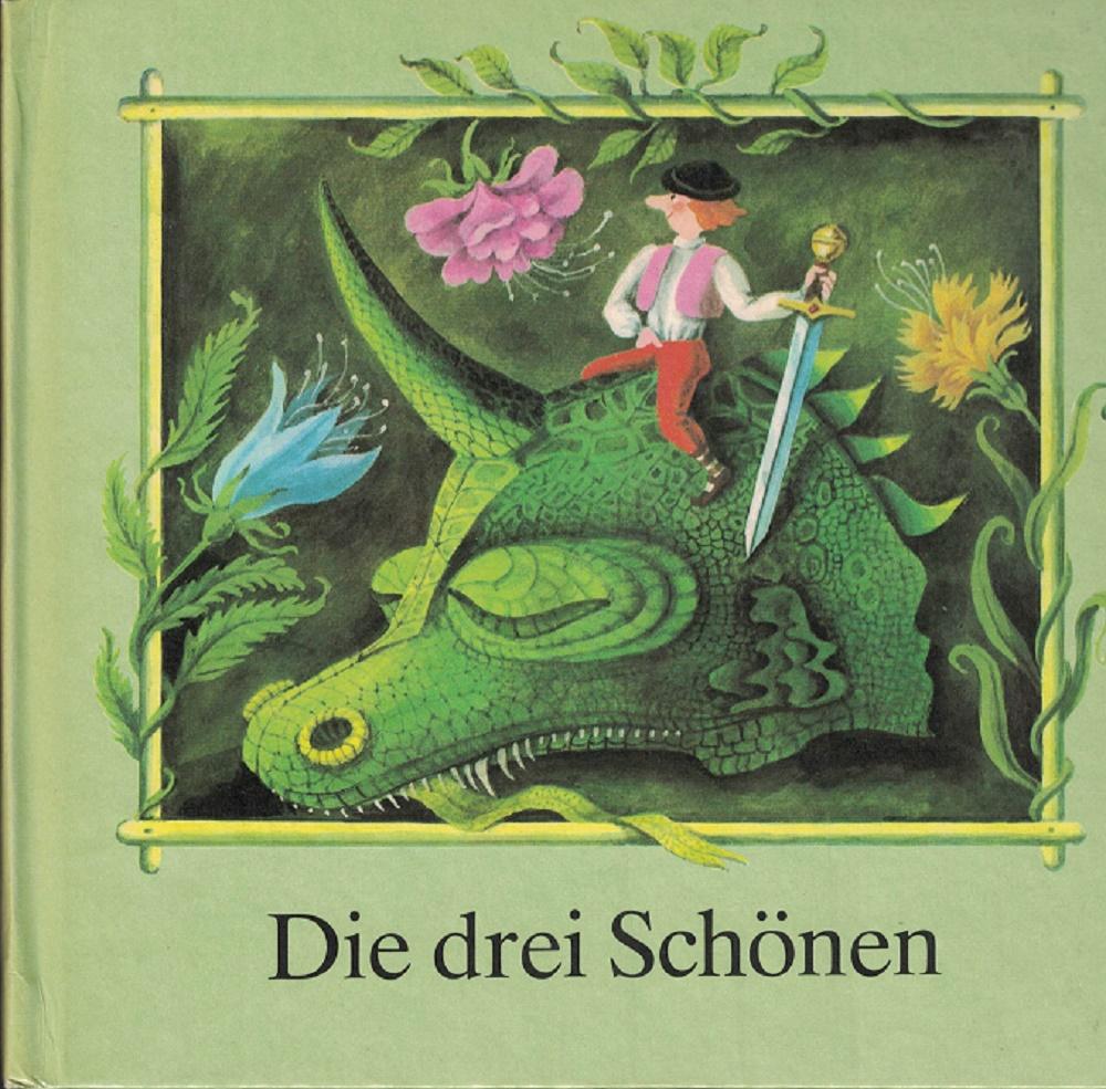 Die drei Schönen. Ein sorbisches Märchen. 1. Auflage