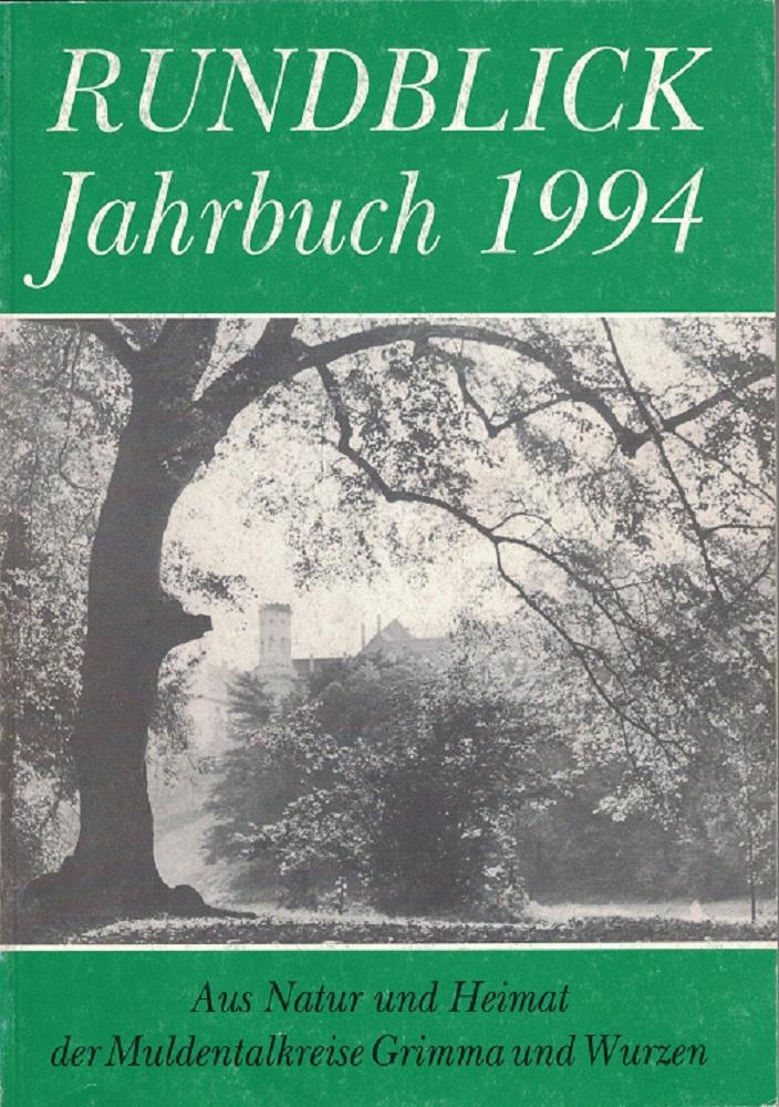 Rundblick Jahrbuch 1994. Aus Natur und Heimat der Muldentalkreise Grimma und Wurzen. 40. Jahrgang