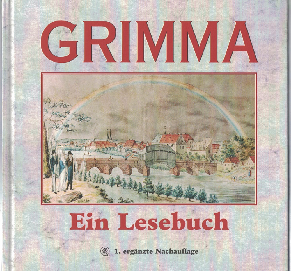 Grimma : ein Lesebuch. hrsg. von der Stadtverwaltung Grimma. [Die Red. Wolfgang Fritzsche ...] 1. erg. Nachauflage