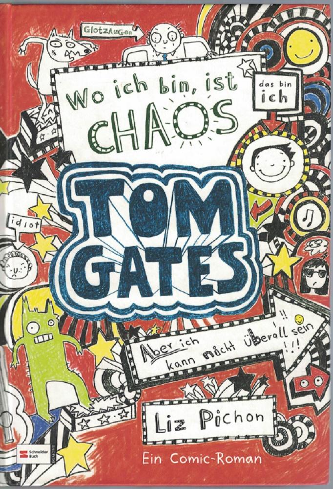 Pichon, Liz: Tom Gates. Wo ich bin, ist Chaos - aber ich kann nicht überall sein Band 1 3. Auflage