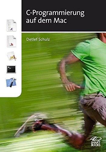 C-Programmierung auf dem Mac - Schulz, Detlef