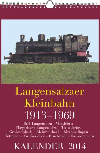 KALENDER 2014: Langensalzaer Kleinbahn 1913-1969 - Rockstuhl, Harald