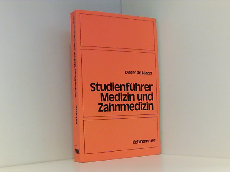 Studienführer Medizin und Zahnmedizin: Zulassung, Studium und Beruf Zulassung, Studium und Beruf - Lazzer Dieter, de