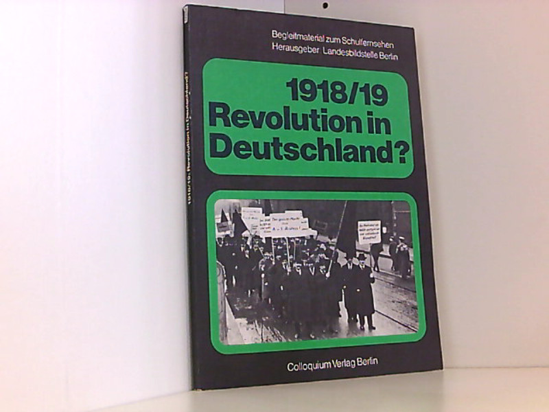 1918/19: Revolution in Deutschland ?