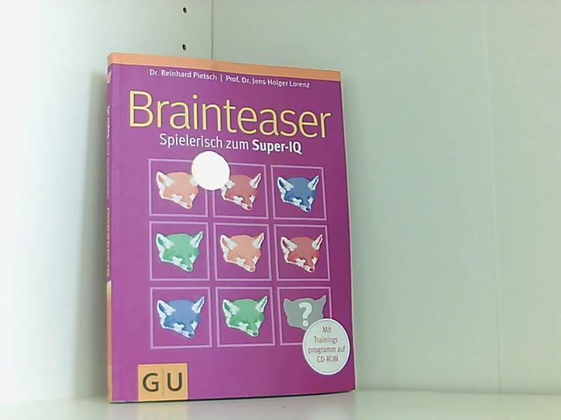 Brainteaser: Spielerisch zum Super-IQ  1 - Pietsch, Reinhard und Holger Lorenz Jens