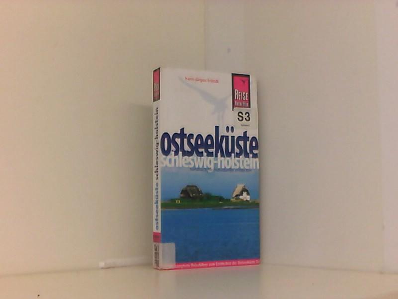 Ostseeküste Schleswig-Holstein: Der komplette Reiseführer zum Entdecken der Ostseeküste Schleswig-Holsteins  8. Auflage 2011 - Hans-Jürgen, Fründt