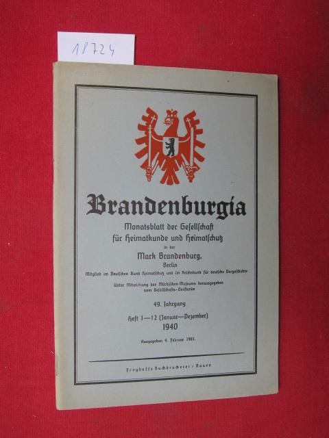 """""""Brandenburgia"""" : Monatsblatt der Gesellschaft für Heimatkunde und Heimatschutz in der Mark Brandenburg, Berlin. Jan.-Dez. 1940"""