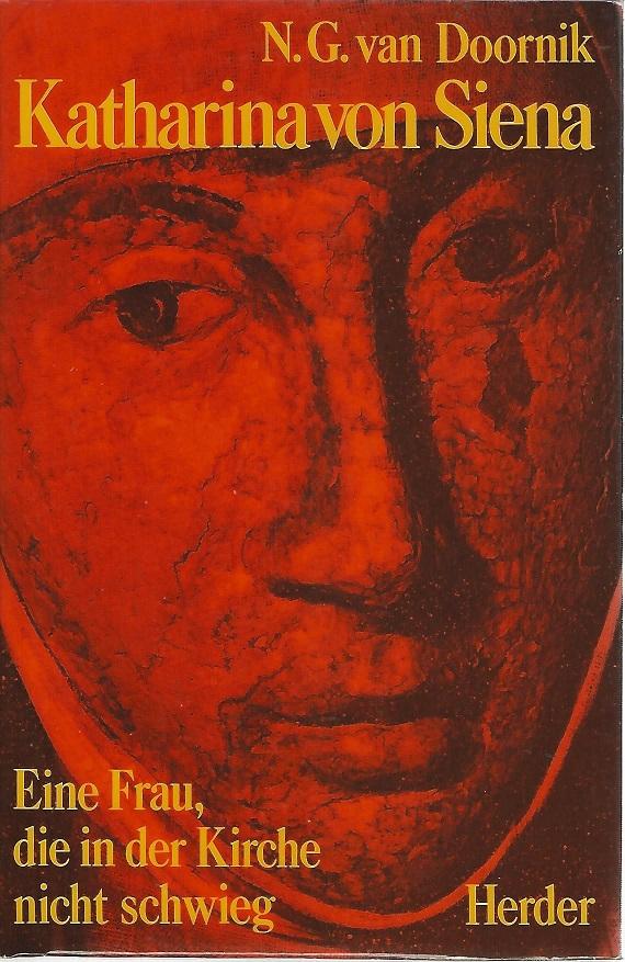 Katharina von Siena. Eine Frau, die in der Kirche nicht schwieg. - Doornik, Nicolaas G. M. van