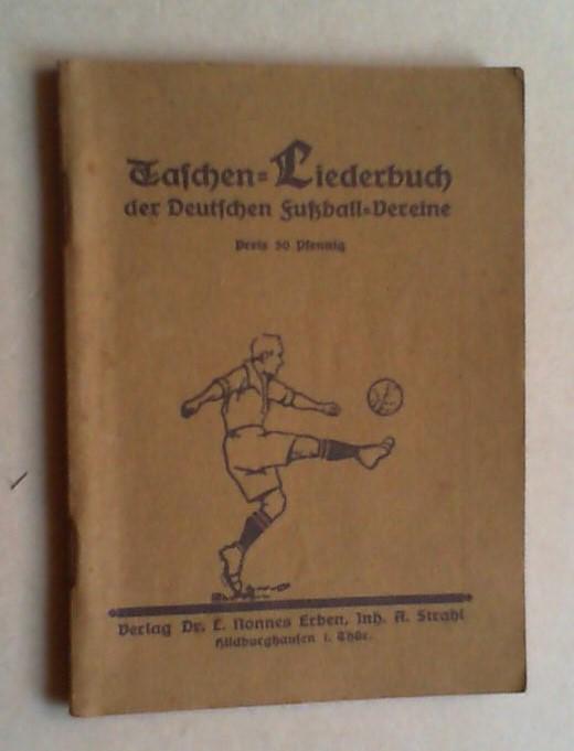 Taschen-Liederbuch der Deutschen Fuball-Vereine.