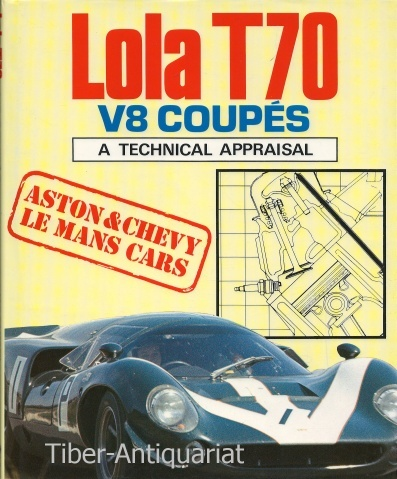 Lola T 70, V 8 Coupes. A Technical Appraisal. Aston & Chevy Le Mans Cars.