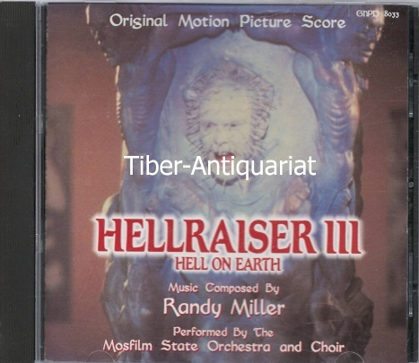 Hellraiser III. Hell on Earth. Original Motion Picture Score. Music composed by Randy Miller. Performend by the Mosfilm State Orchestra and Choir.