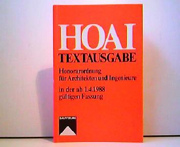 HOAI-Textausgabe. Honorarordnung für Architekten und Ingenieure in der ab 1.4.1988 gültigen Fassung.  3. Auflage.