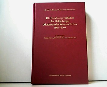 Die Forschungsvorhaben der Heidelberger Akademie der Wissenschaften 1909- 2009. 100 Jahre Heidelberger Akademie der Wissenschaften. - Volker Sellin, Eike Wolgast und  Sebastian Zwies (Hrsg.)