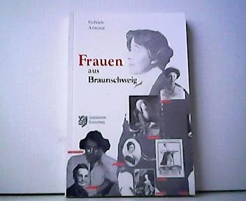 Frauen aus Braunschweig.  3. erheblich verbesserte und erweiterte Auflage. - Gabriele Armenat