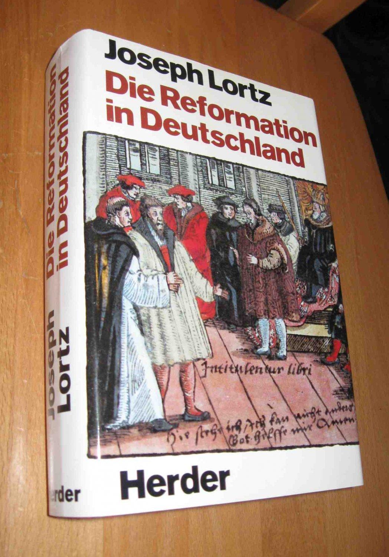 Die Reformation in Deutschland  6. Auflage - Lortz, Joseph