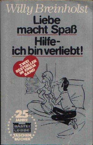 Liebe macht Spaß / Hilfe, ich bin verliebt. Zwei Bestseller in einem Band.