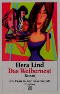 Das Weibernest Roman 8. Aufl. - Lind, Hera