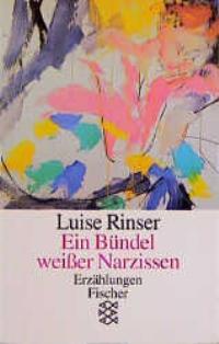 Ein Bündel weisser Narzissen Erzählungen 21. Aufl. - Rinser, Luise