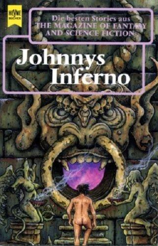 Johnnys Inferno. zsgest. von Ronald M. Hahn. [Dt. Übers. von Thomas Ziegler und Ronald M. Hahn] Dt. Erstveröff. - Hahn, Ronald M. [Hrsg.]
