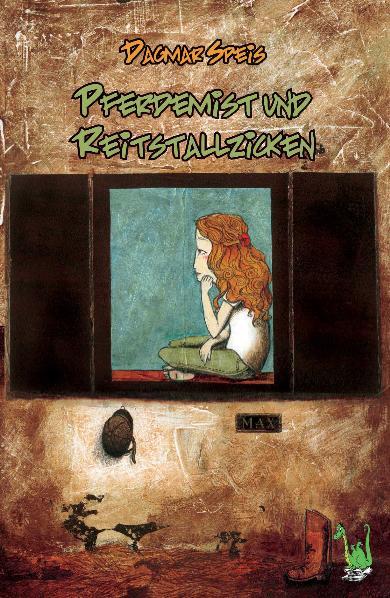 Pferdemist und Reitstallzicken  1. Auflage - Speis, Dagmar