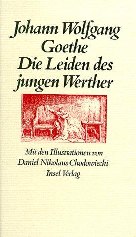 Die Leiden des jungen Werther. Johann Wolfgang Goethe. Nachw. von Jörn Göres. Mit zeitgenössischen Ill. von Daniel Nikolaus Chodowiecki u.a.