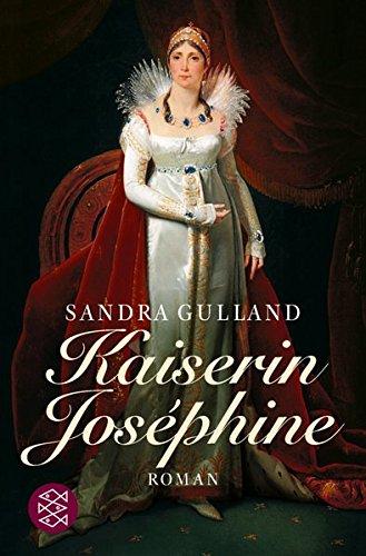 Kaiserin Joséphine: Roman (Josephine)  Auflage: 3 - Gulland, Sandra