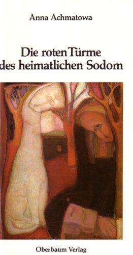 Die roten Türme des heimatlichen Sodom: Gedichte. Russ. /Dt - Heinrichs, Siegfried und Anna Achmatowa