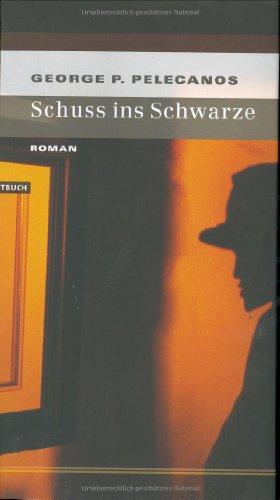Schuss ins Schwarze : Roman. Aus dem Amerikan. von Bettina Zeller