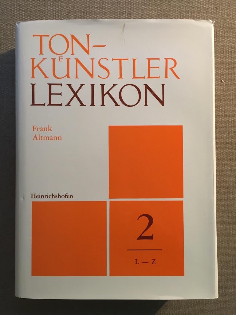 Frank, Paul: Kurzgefasstes Tonkünstler-Lexikon Teil: Teil 2., Ergänzungen und Erweiterungen seit 1937 / Bd. 1., A - K / Bd.2 L-Z  15. Aufl. - Frank Altmann  und Helmut Roesner