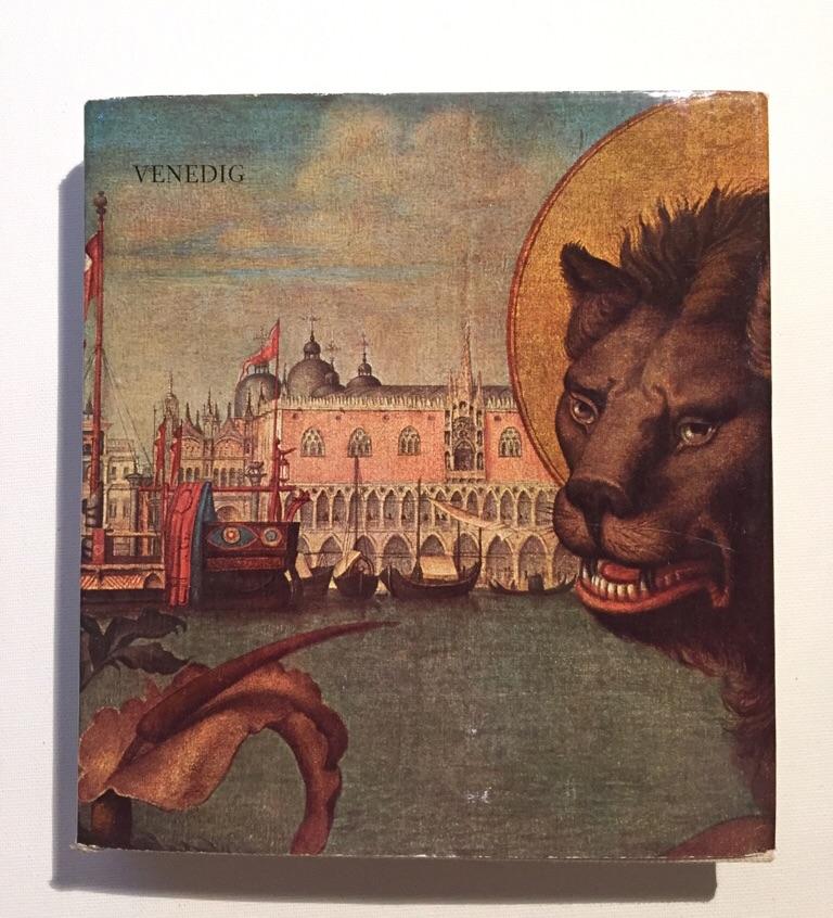 Venedig / [Texte v. Mario Brunetti u. a. Übers. v. Karl Georg Hemmerich] / Der Geschmack unserer Zeit ; Bd. 17