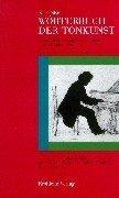 Kleines Wörterbuch der Tonkunst: In 21 Lieferungen und mit einer Zugabe