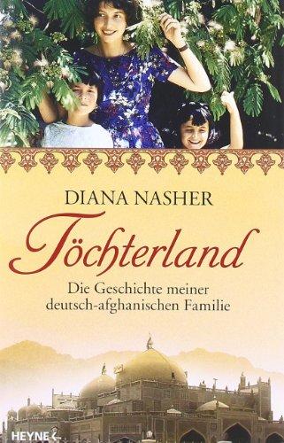 Töchterland: Die Geschichte meiner deutsch-afghanischen Familie - Nasher, Diana