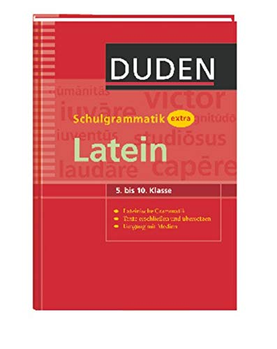 Duden Schulgrammatik extra Latein: 5. bis 10. Klasse. Lateinische Grammatik. Texte erschließen und übersetzen. Umgang mit Medien (Duden - Schulwissen extra)