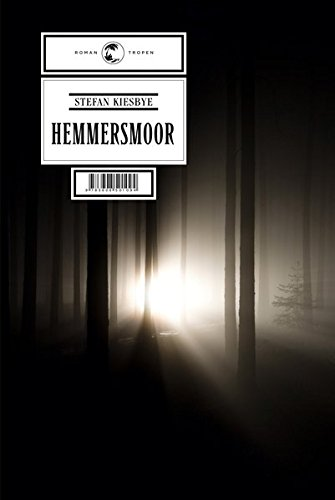 Hemmersmoor: Roman  Auflage: 1 - Kiesbye, Stefan