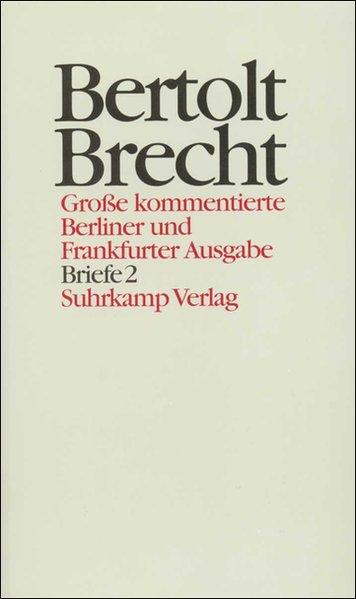 Werke. Grosse kommentierte Berliner und Frankfurter Ausgabe: Werke. Große kommentierte Berliner und Frankfurter Ausgabe. 30 Bände (in 32 Teilbänden) ... Band 29: Briefe 2. 1937-1949: BD 29 - Brecht, Bertolt