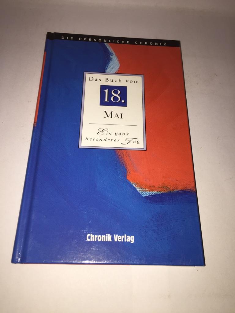 Die Persönliche Chronik: Das Buch vom 18. Mai