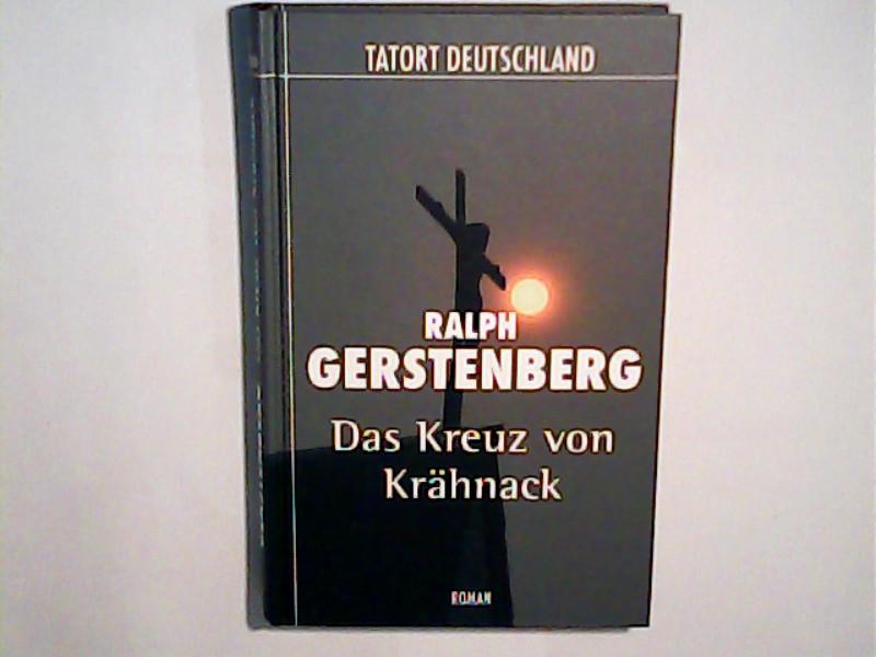 Das Kreuz von Krähnack : Roman / Ralph Gerstenberg / Tatort Deutschland