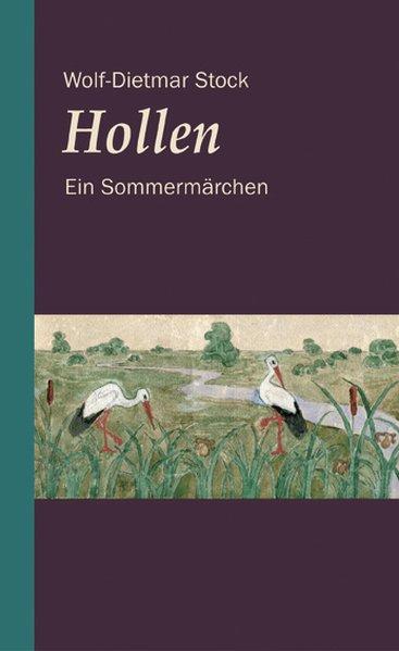 Hollen: Ein Sommermärchen  1 - Stock, Wolf-Dietmar