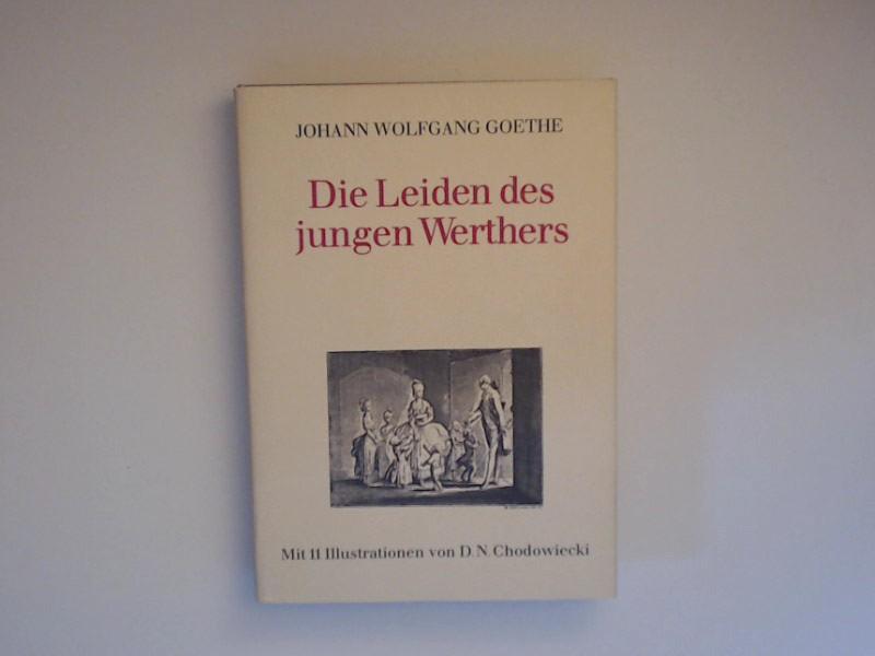 Die Leiden des jungen Werthers. Mit 11 Illustrationen von Daniel Nikolaus Chodowiecki.