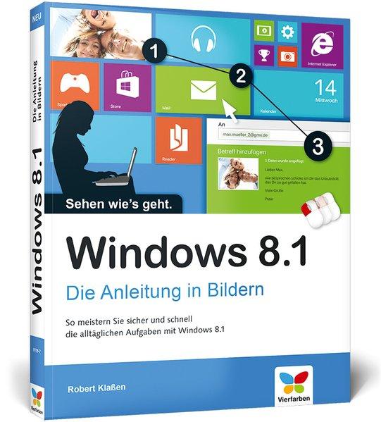 Windows 8.1: Die Anleitung in Bildern – 2014 komplett aktualisiert, mit allen Updates  1 - Klaßen, Robert