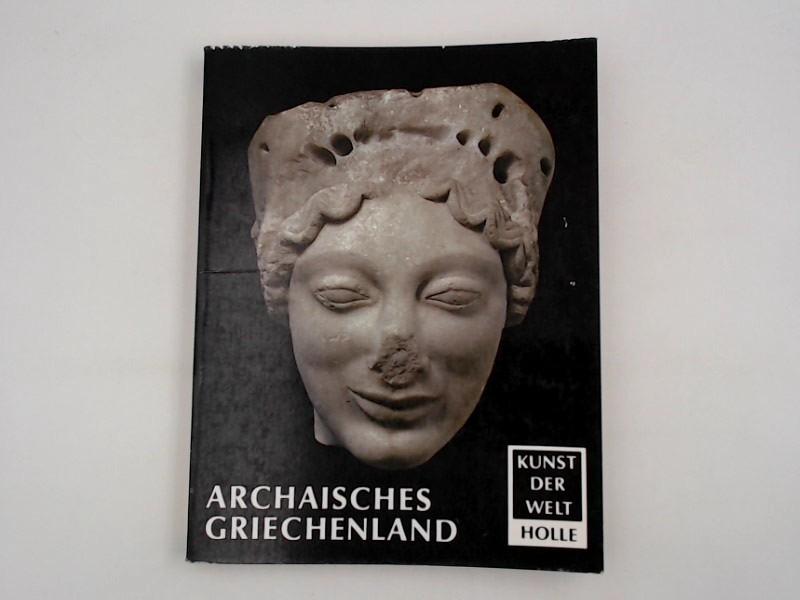 Archaisches Griechenland (Kunst der Welt, Band 14)