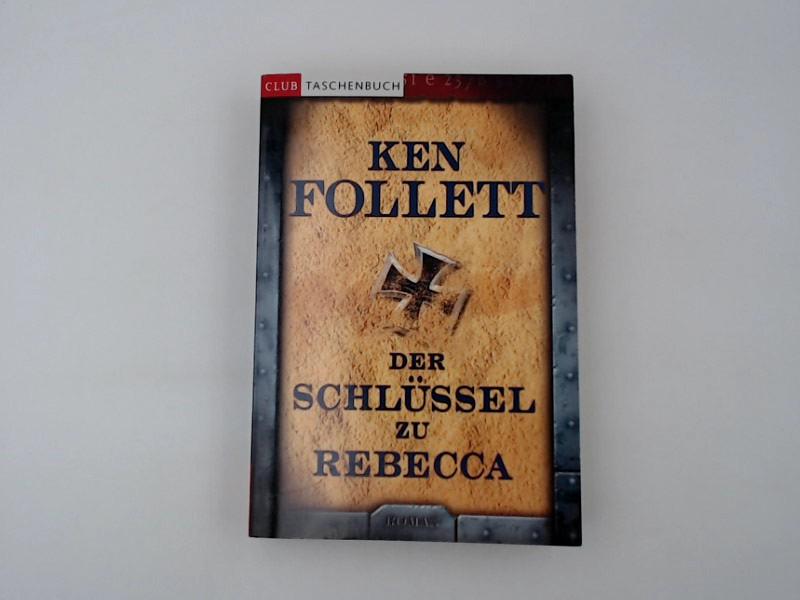 Der Schlüssel zu Rebecca : Roman.