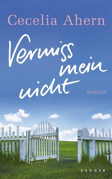 Vermiss mein nicht: Roman Roman
